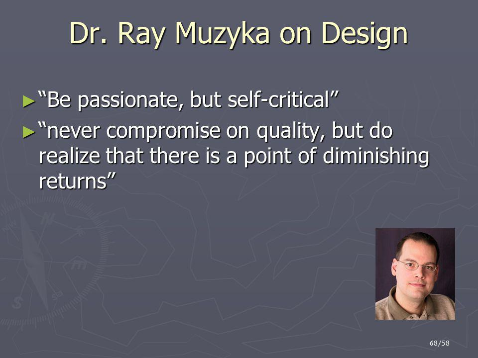 Dr. Ray Muzyka on Design Be passionate, but self-critical
