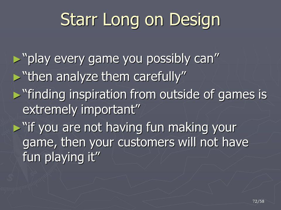 Starr Long on Design play every game you possibly can