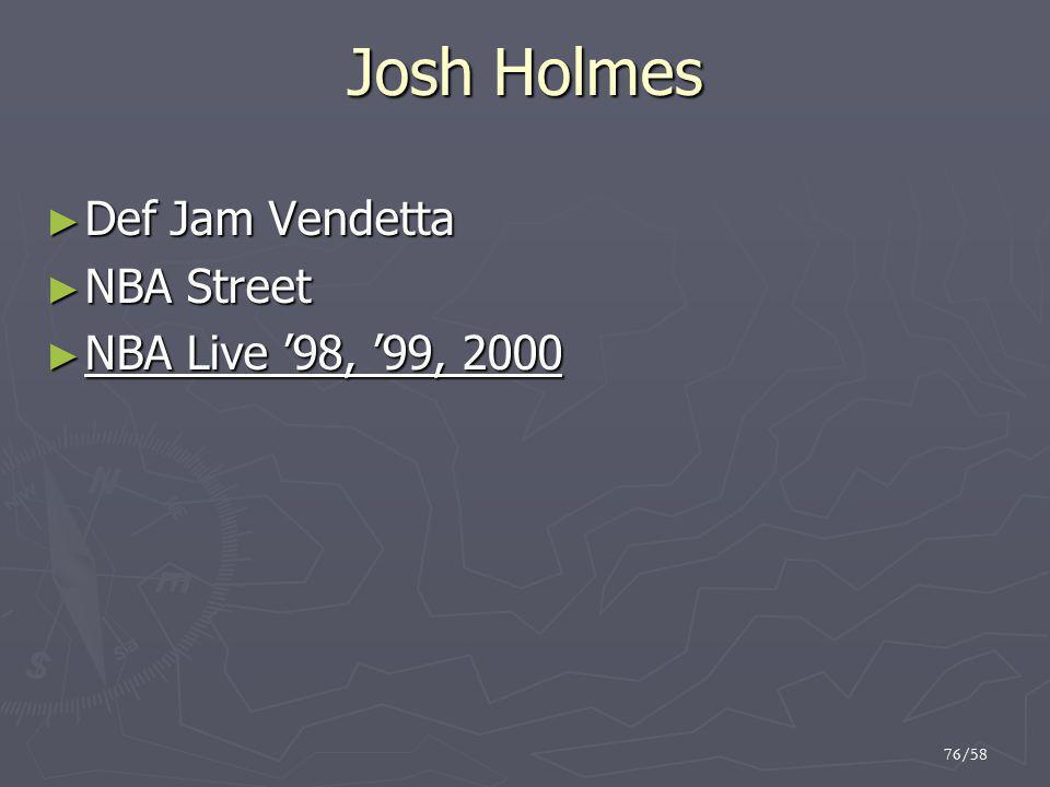 Josh Holmes Def Jam Vendetta NBA Street NBA Live '98, '99, 2000 76/58