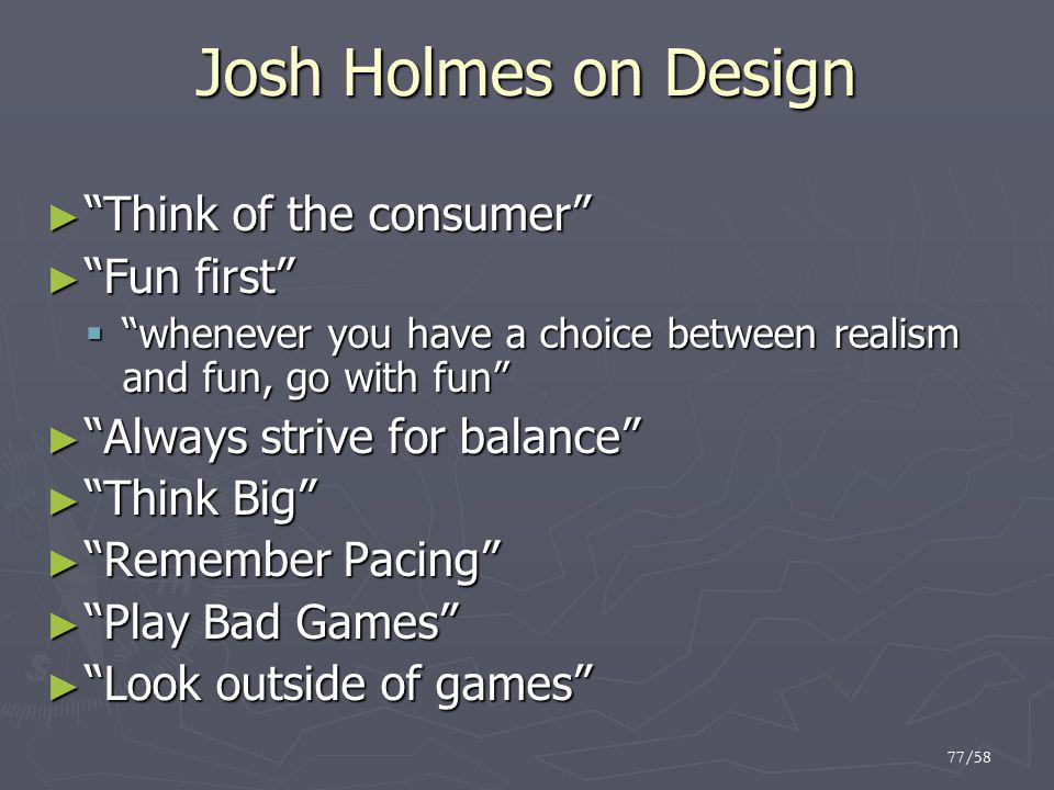 Josh Holmes on Design Think of the consumer Fun first