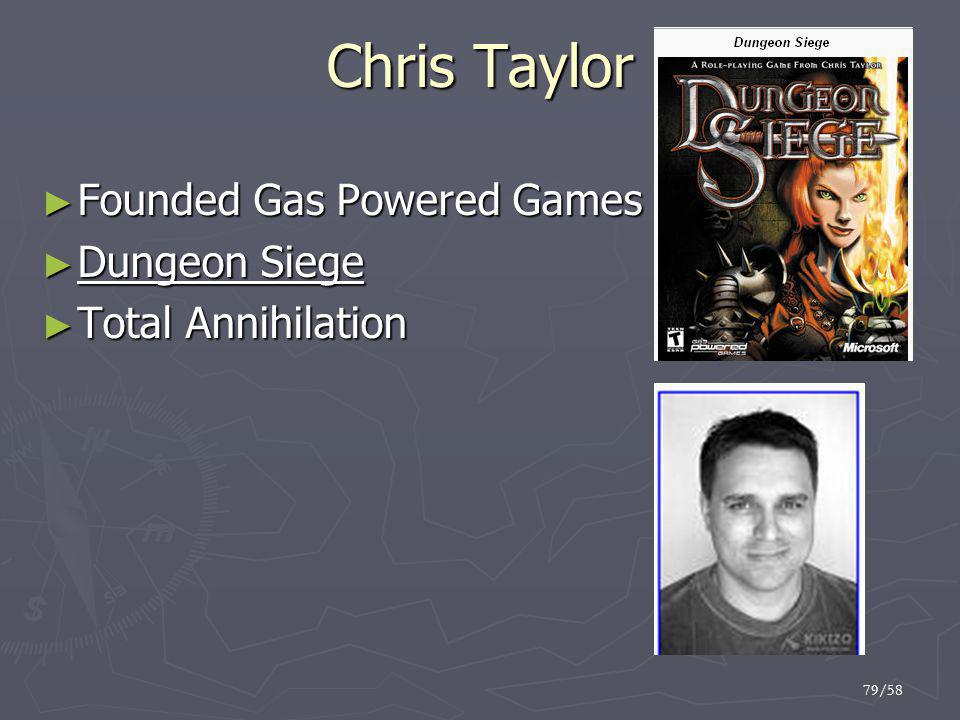 Chris Taylor Founded Gas Powered Games Dungeon Siege