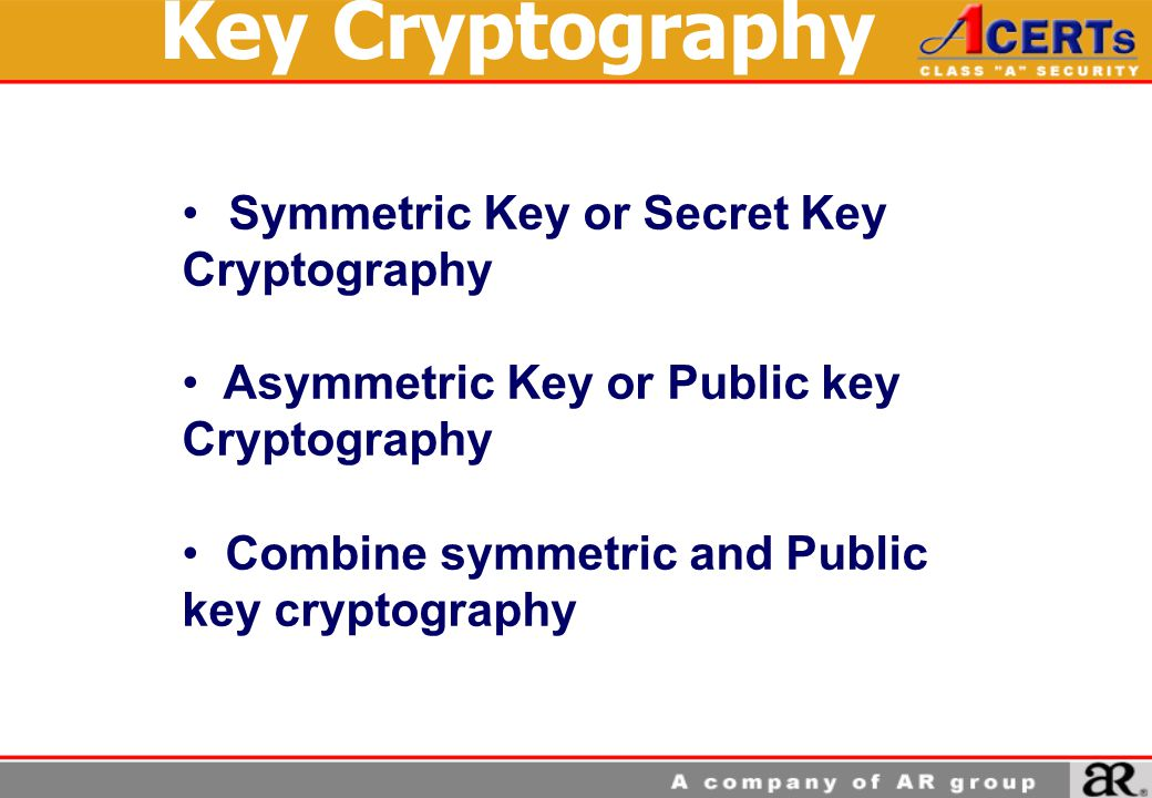 Key Cryptography Symmetric Key or Secret Key Cryptography