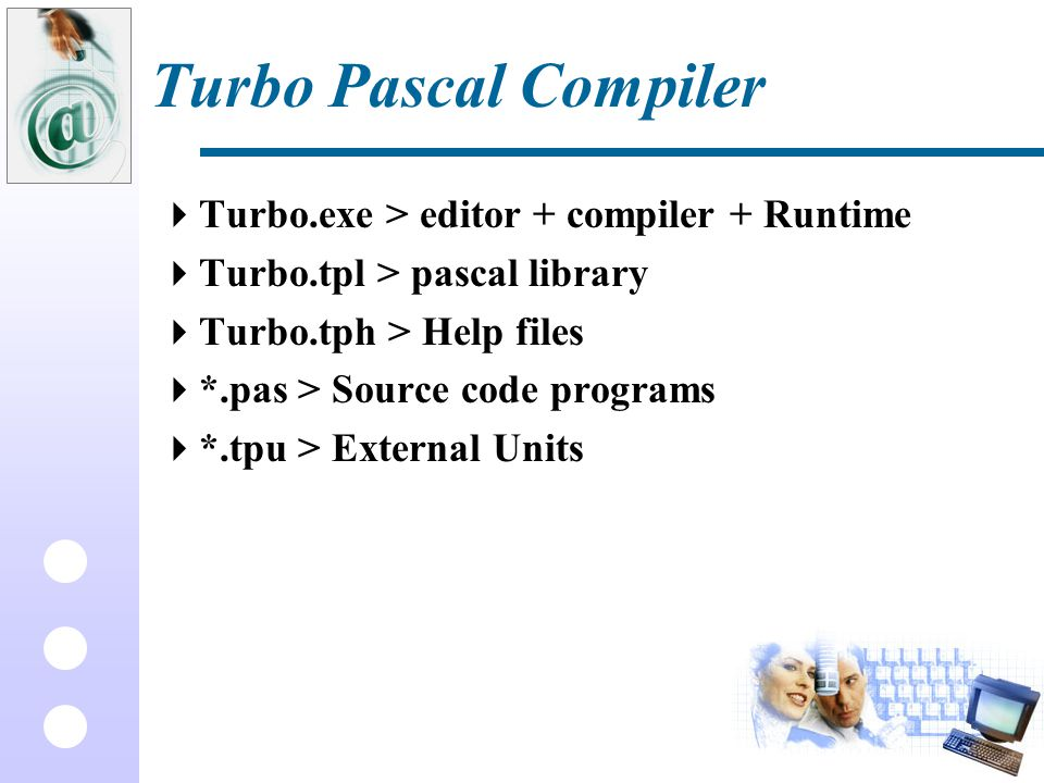 Turbo Pascal Compiler Turbo.exe > editor + compiler + Runtime
