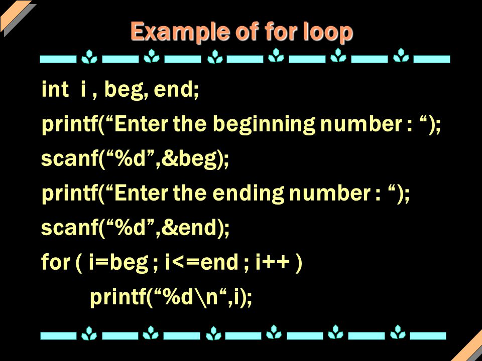 Example of for loop int i , beg, end;