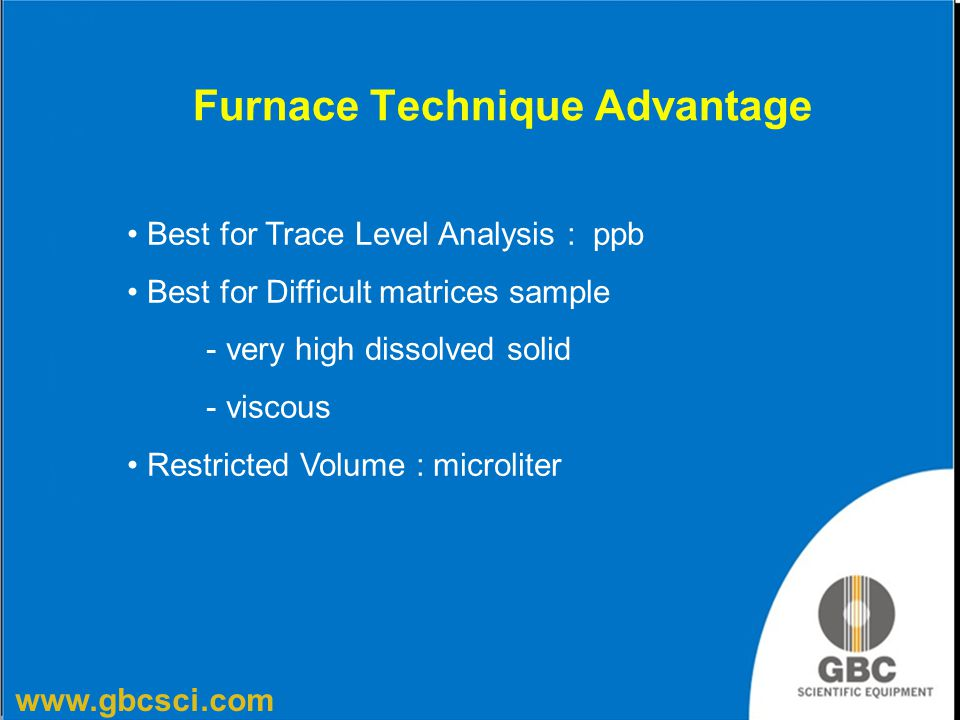 Furnace Technique Advantage