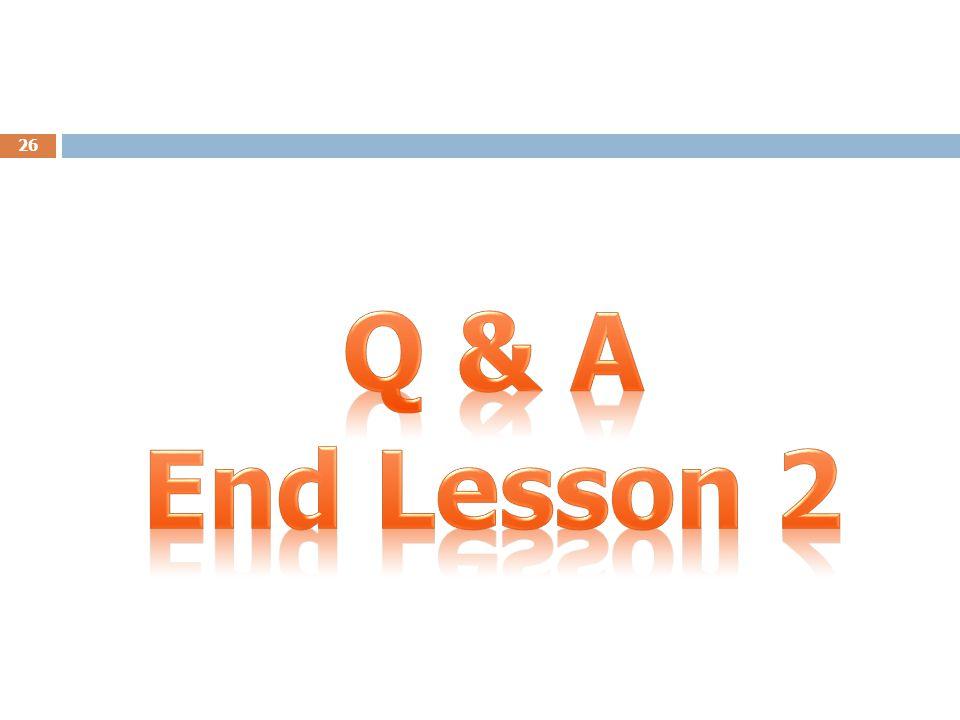 Q & A End Lesson 2