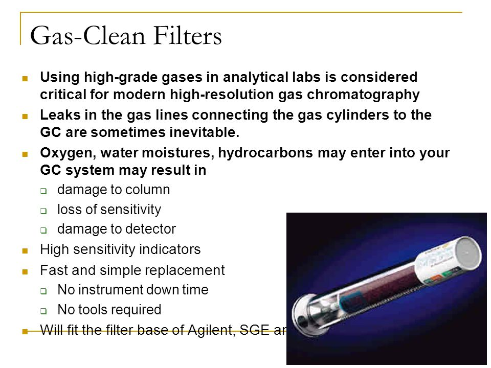 Gas-Clean Filters Using high-grade gases in analytical labs is considered critical for modern high-resolution gas chromatography.