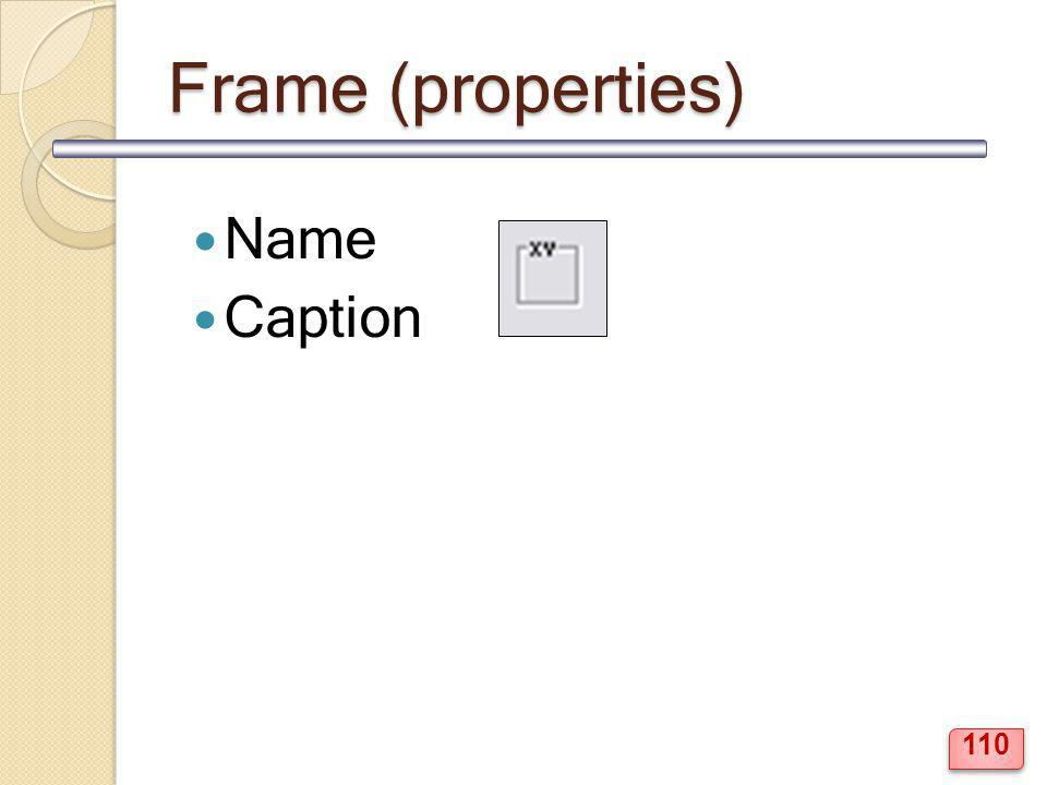 Frame (properties) Name Caption