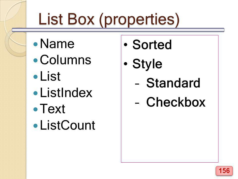 List Box (properties) Name Sorted Columns Style List Standard
