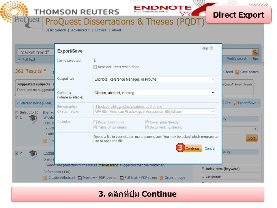 Direct Export 3 3. คลิกที่ปุ่ม Continue