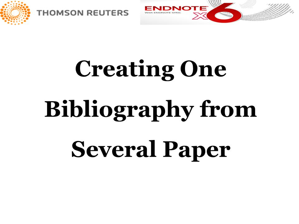 Creating One Bibliography from Several Paper