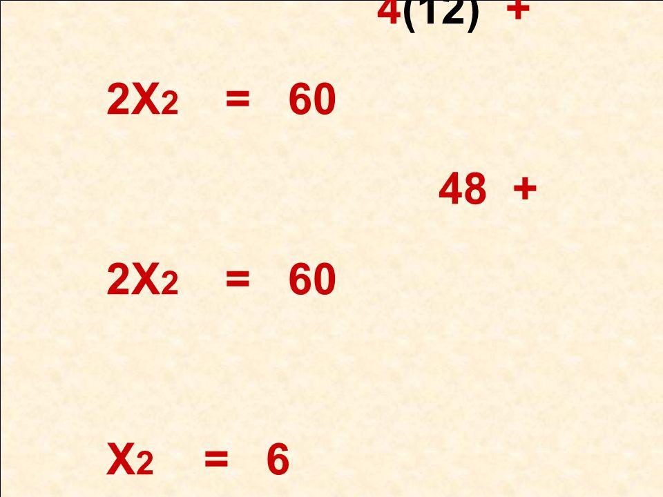 แทนค่า X1 = 12 ในสมการที่ 1 4(12) + 2X2 = 60 48 + 2X2 = 60 X2 = 6 จุด D คือ (12 , 6)