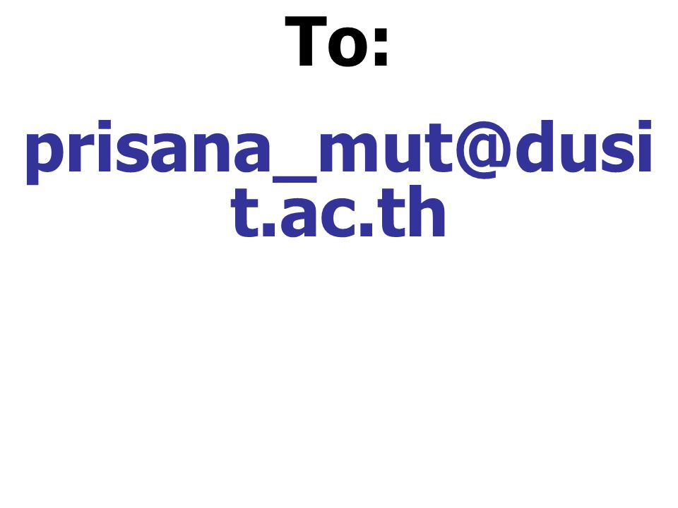 To: prisana_mut@dusit.ac.th