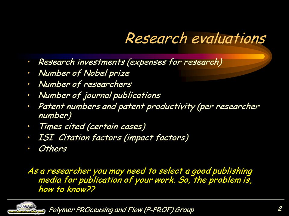 Research evaluations Research investments (expenses for research)