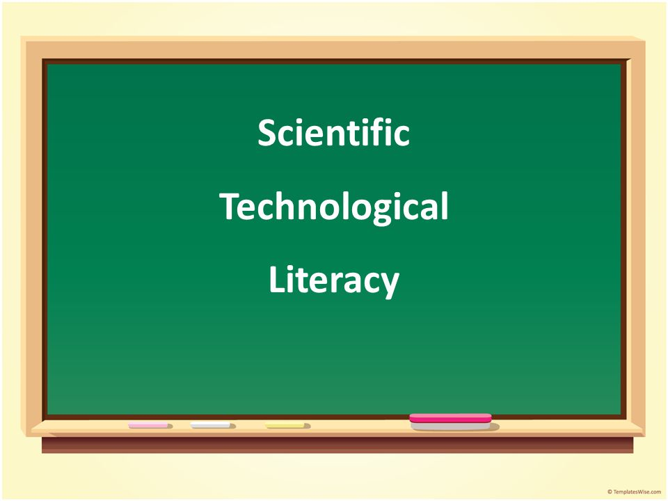 Scientific Technological Literacy