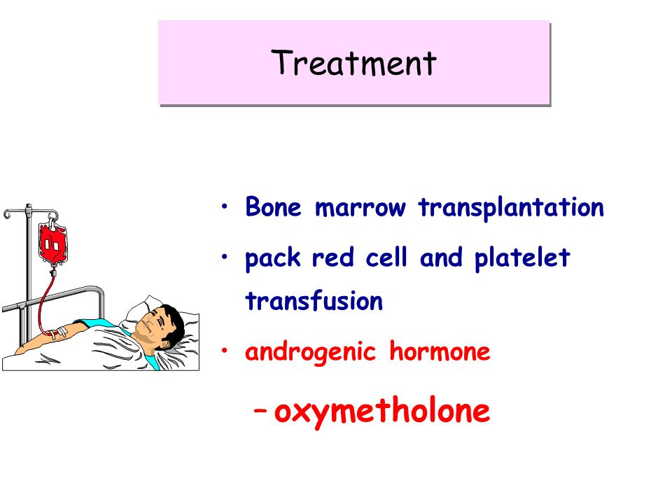Treatment oxymetholone Bone marrow transplantation