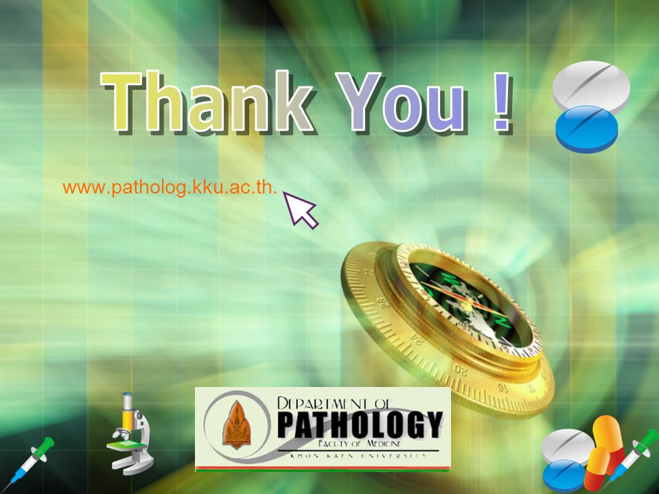 Thank You ! www.patholog.kku.ac.th.