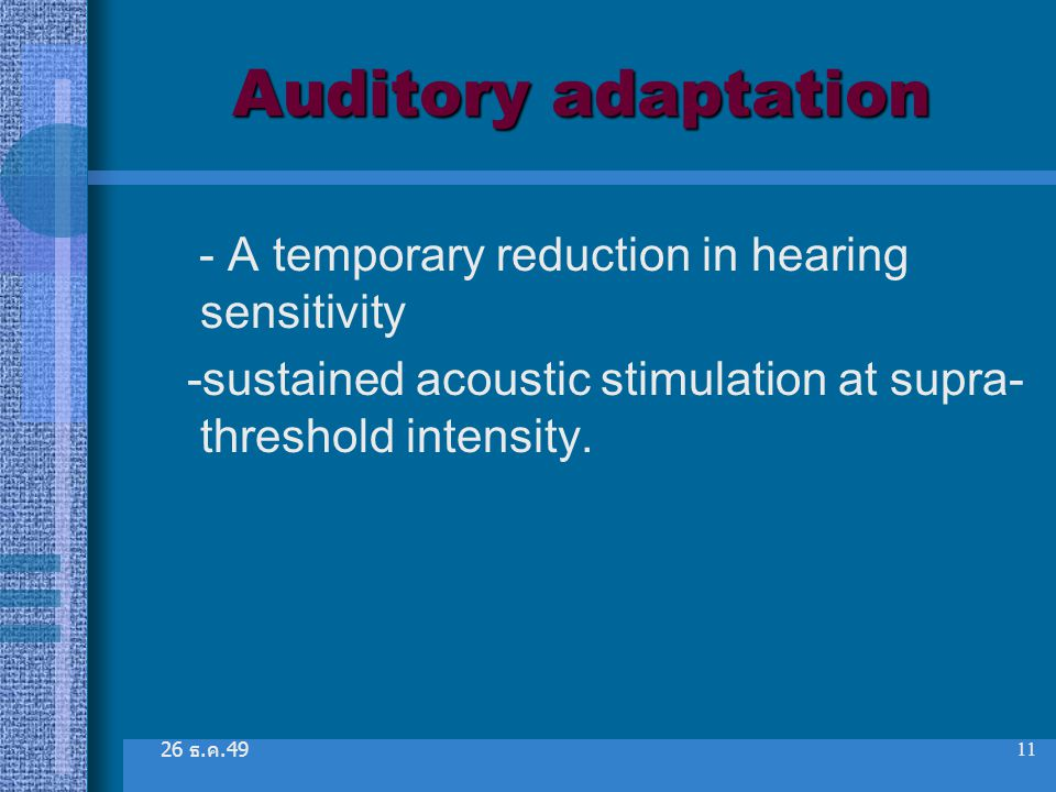 Auditory adaptation - A temporary reduction in hearing sensitivity