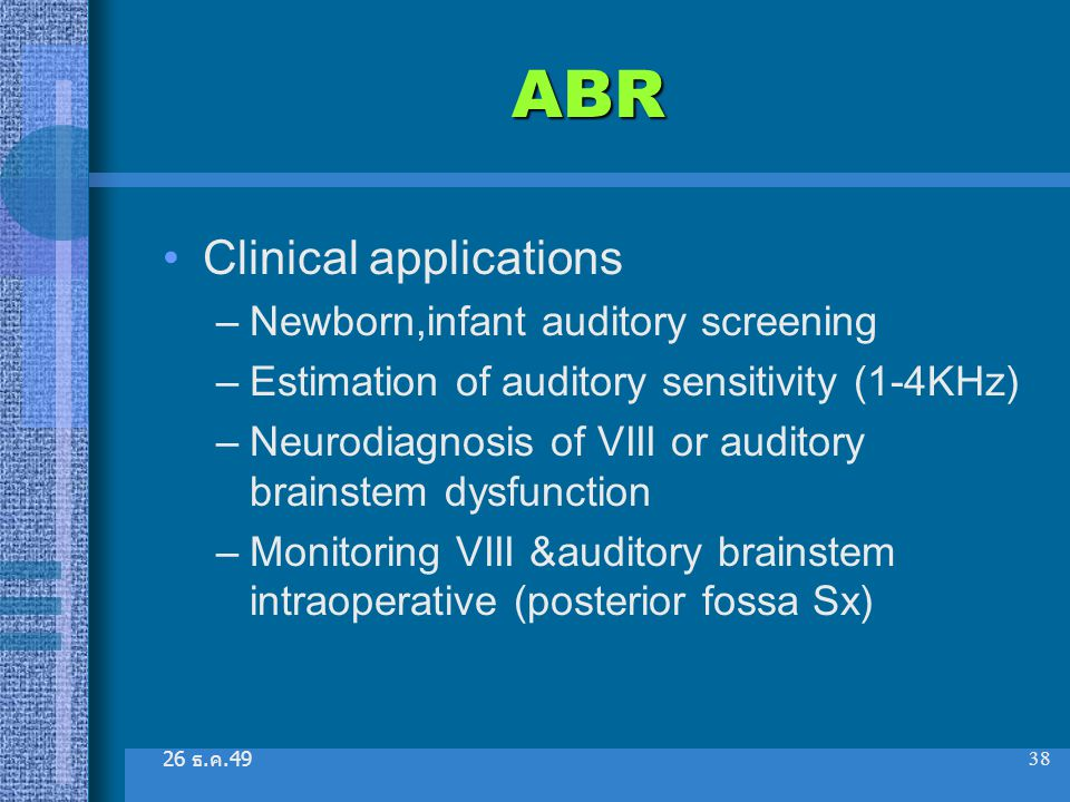ABR Clinical applications Newborn,infant auditory screening