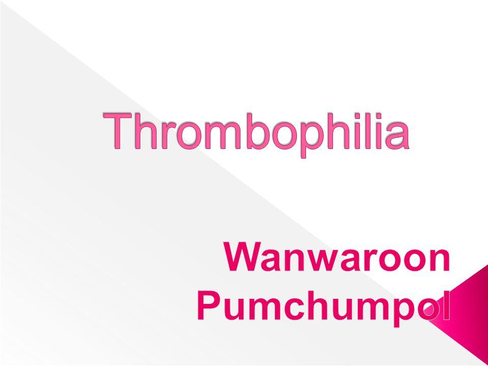 Thrombophilia Wanwaroon Pumchumpol