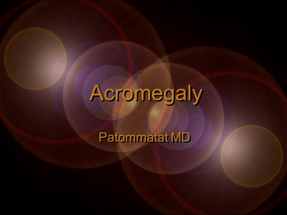 Acromegaly Patommatat MD