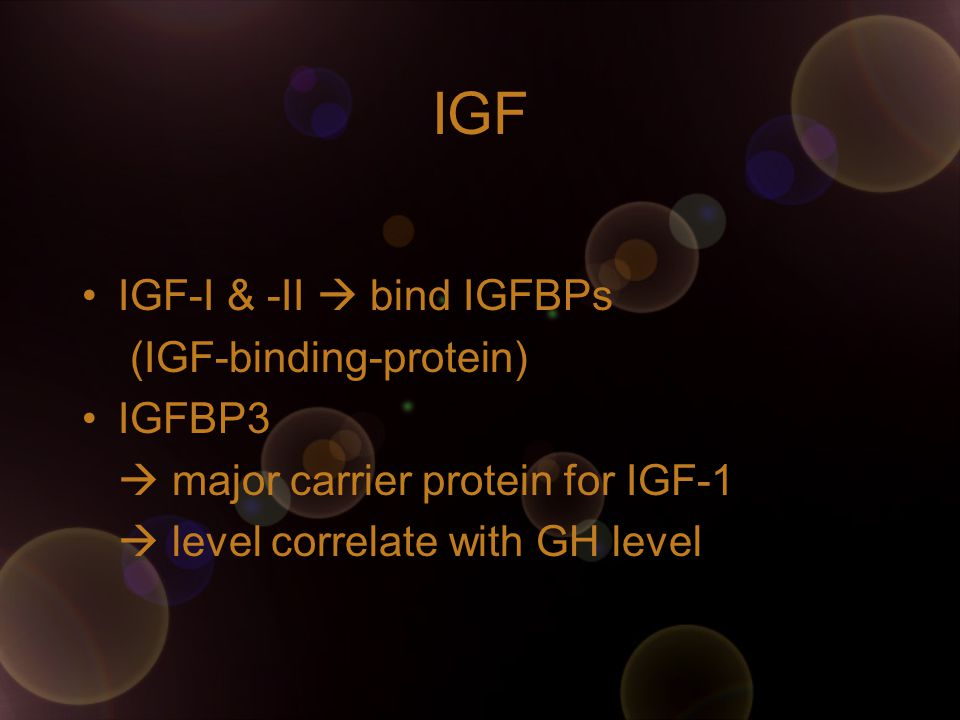 IGF IGF-I & -II  bind IGFBPs (IGF-binding-protein) IGFBP3
