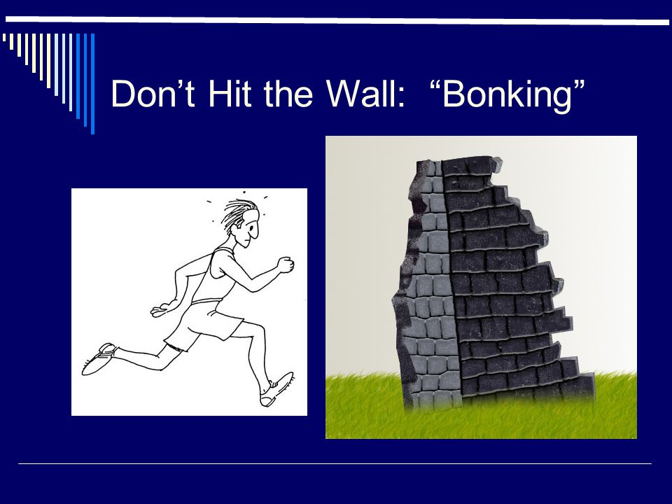 Don't Hit the Wall: Bonking