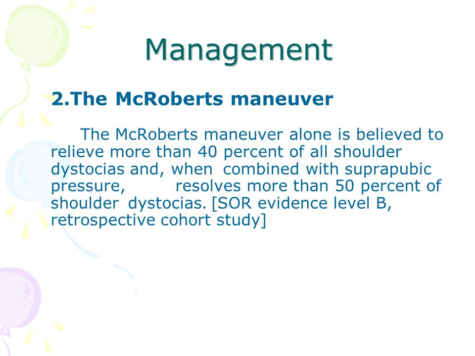 Management 2.The McRoberts maneuver