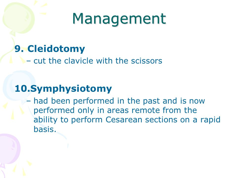 Management 9. Cleidotomy 10.Symphysiotomy
