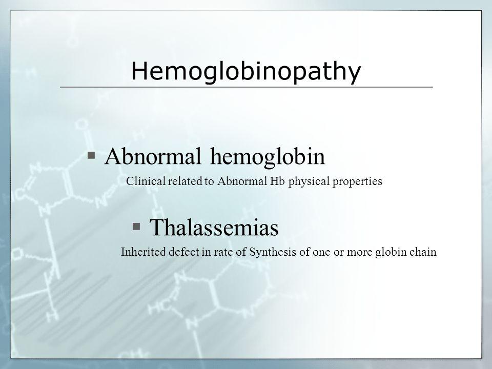 Hemoglobinopathy Abnormal hemoglobin Thalassemias