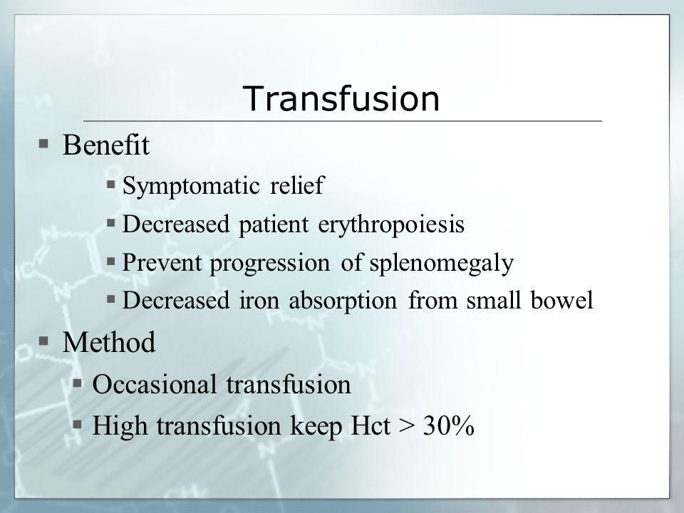 Transfusion Benefit Method Occasional transfusion