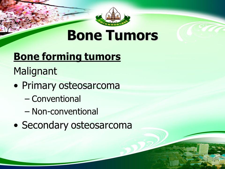 Bone Tumors Bone forming tumors Malignant Primary osteosarcoma