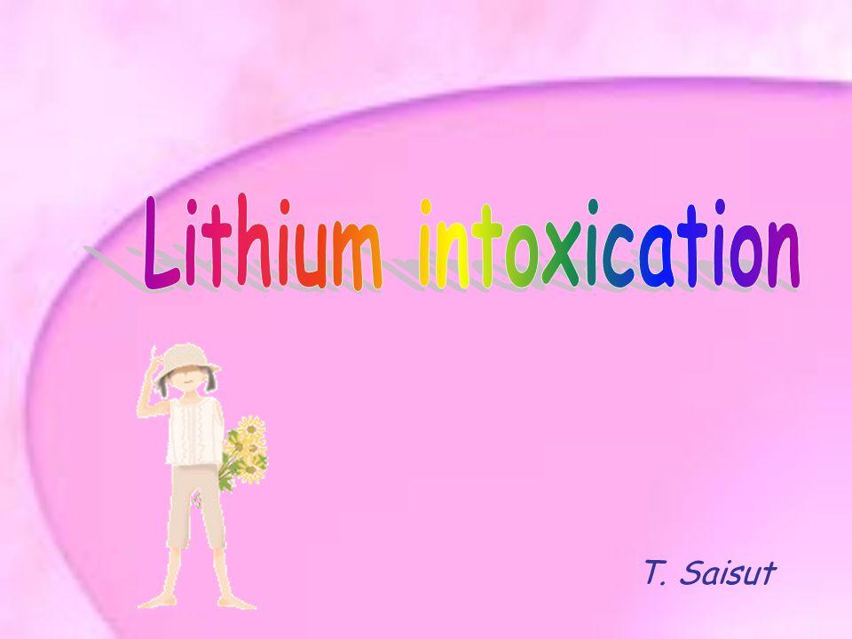 Lithium intoxication T. Saisut