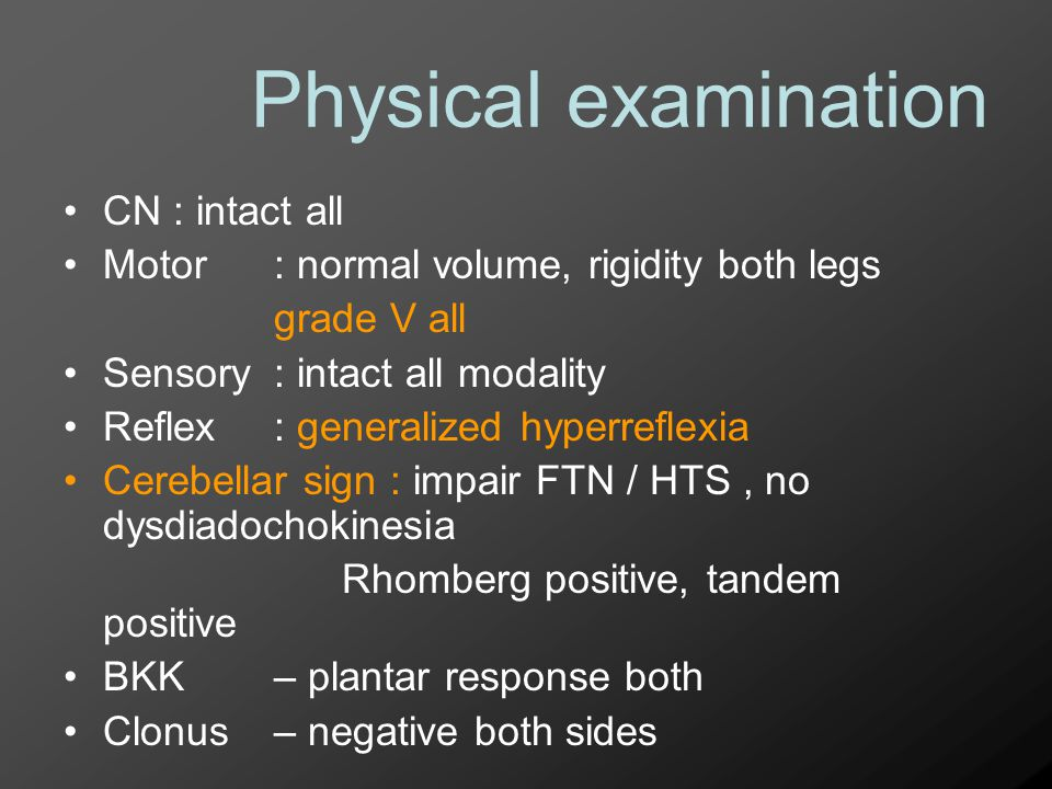 Physical examination CN : intact all