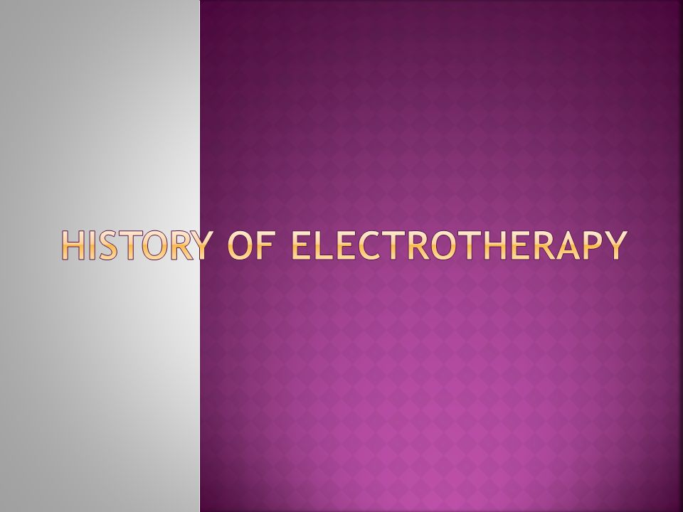 History of Electrotherapy
