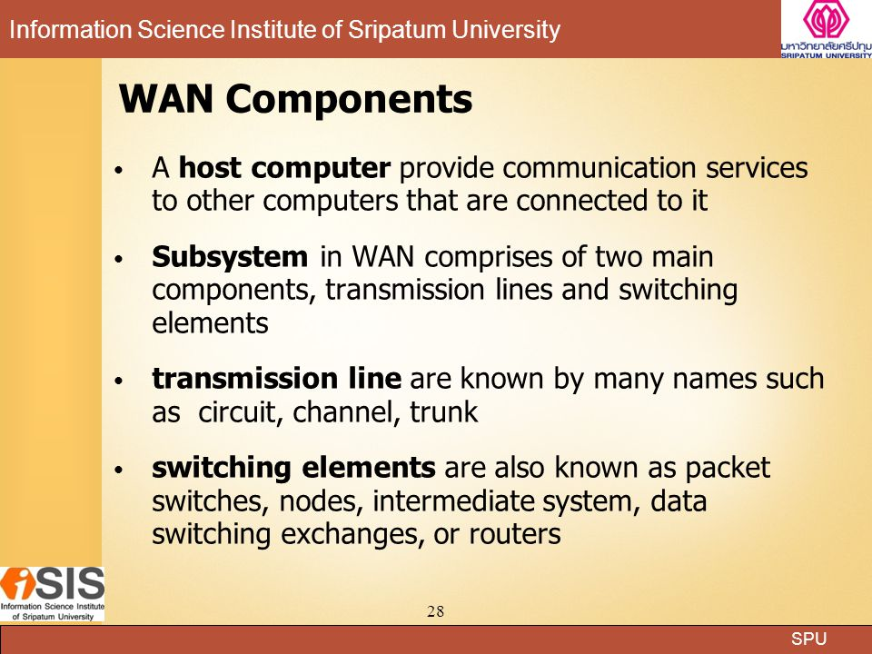 WAN Components A host computer provide communication services to other computers that are connected to it.