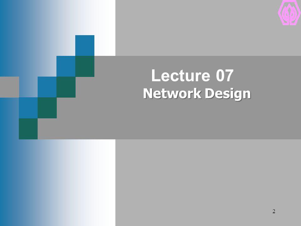 Lecture 07 Network Design