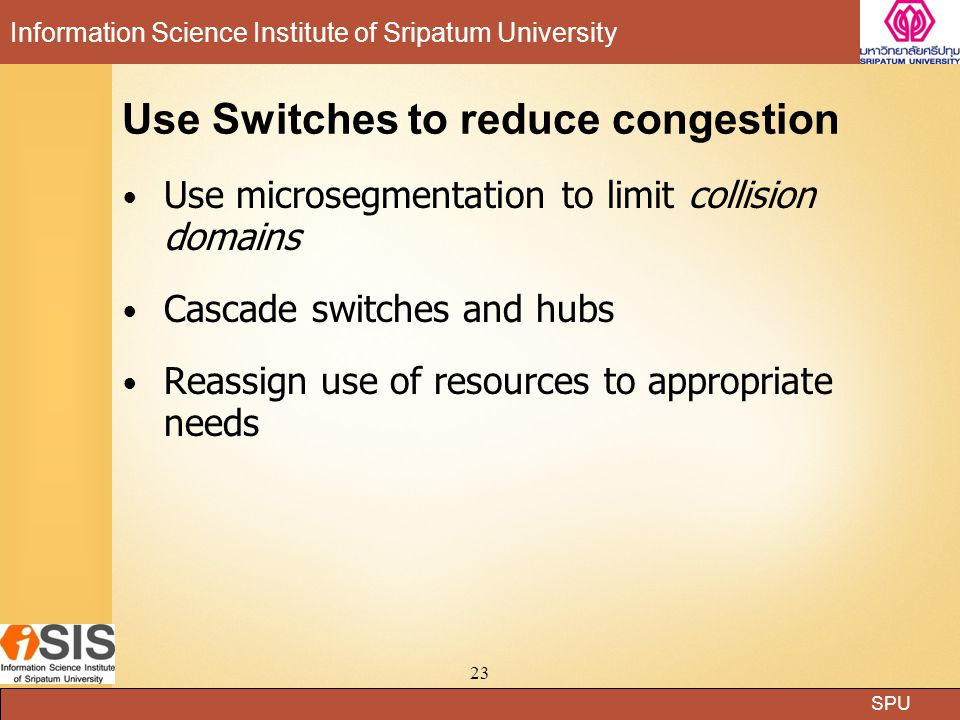 Use Switches to reduce congestion