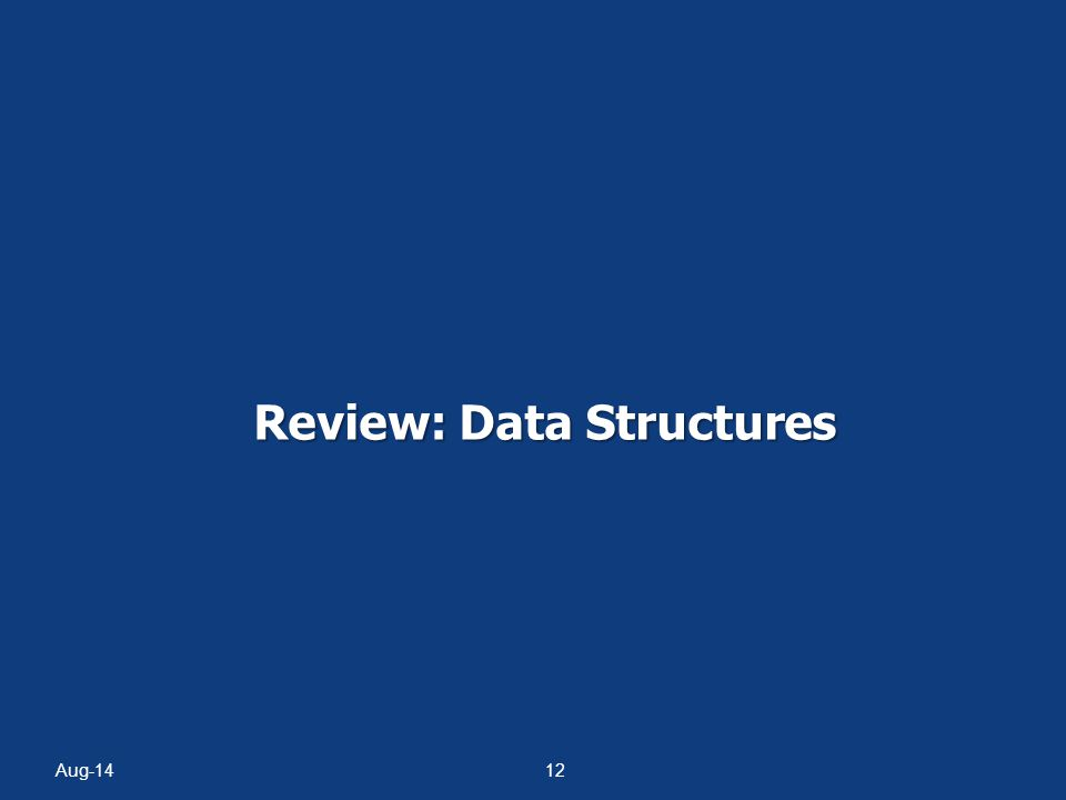 Review: Data Structures