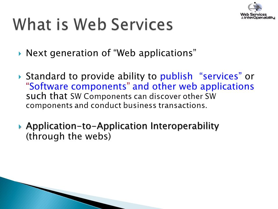 What is Web Services Next generation of Web applications
