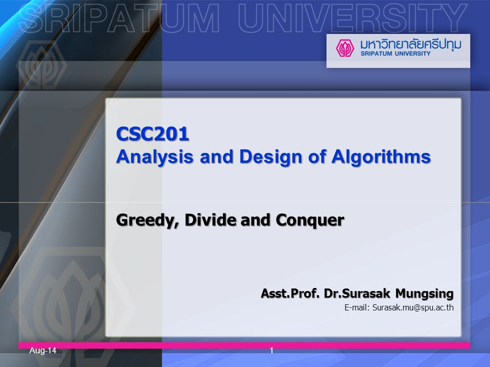 CSC201 Analysis and Design of Algorithms Greedy, Divide and Conquer