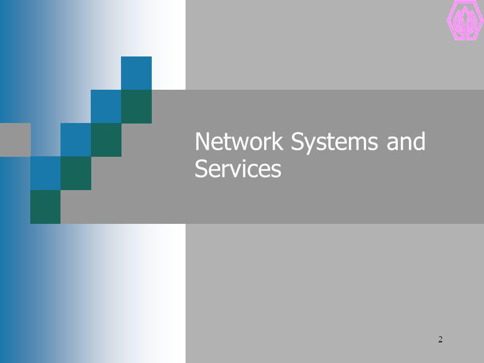 Network Systems and Services