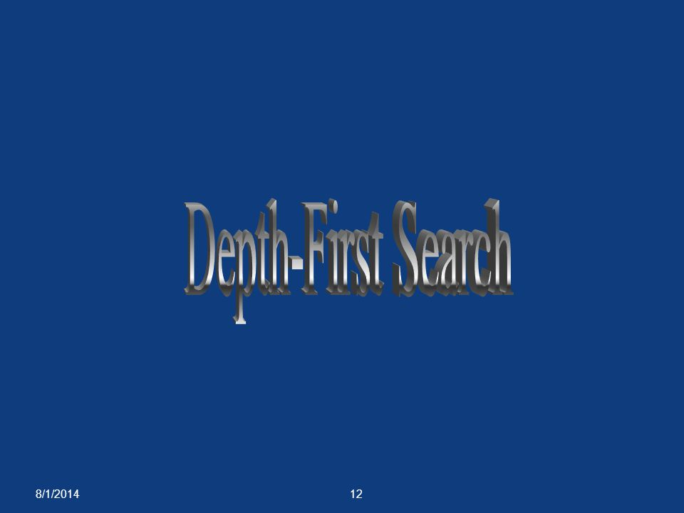 Depth-First Search 4/4/2017