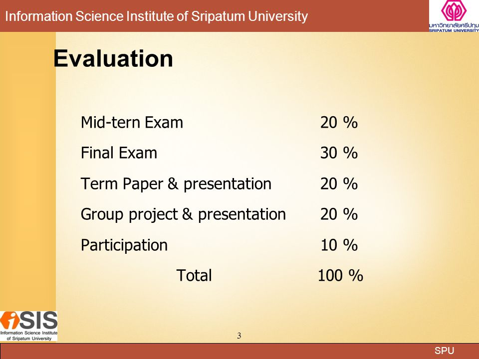 Evaluation Mid-tern Exam 20 % Final Exam 30 %