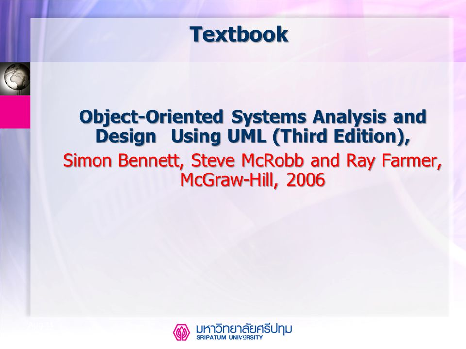 Textbook Simon Bennett, Steve McRobb and Ray Farmer, McGraw-Hill, 2006