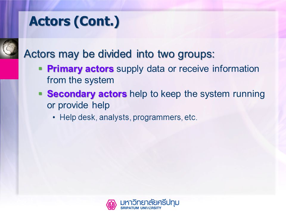 Actors (Cont.) Actors may be divided into two groups: