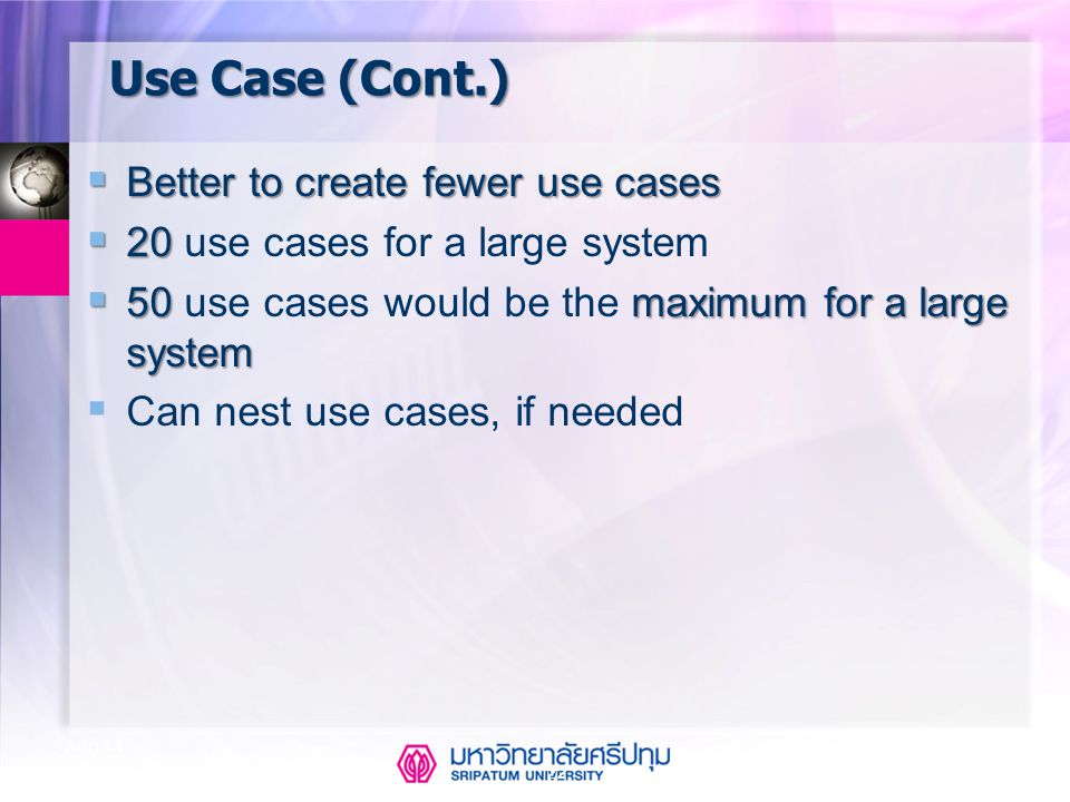 Use Case (Cont.) Better to create fewer use cases