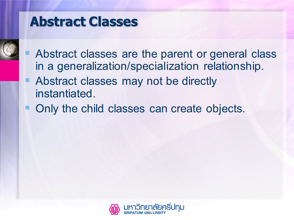 Abstract Classes Abstract classes are the parent or general class in a generalization/specialization relationship.