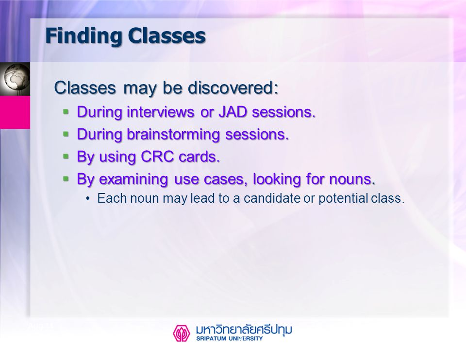 Finding Classes Classes may be discovered: