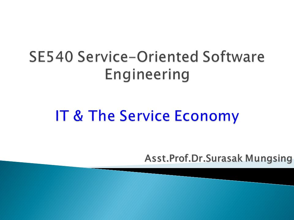 SE540 Service-Oriented Software Engineering IT & The Service Economy